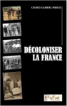 """Decoloniser la France"" du Pr. Charly G. Mbock"