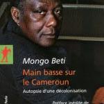 """Main basse sur le Cameroun..."" de Mongo Beti"