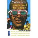 'Trop de Soleil tue l'Amour' by Mongo Beti